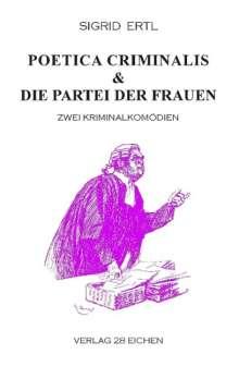 Sigrid Ertl: Poetica criminalis & Die Partei der Frauen, Buch