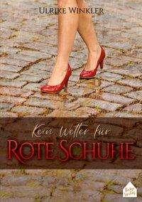 Ulrike Winkler: Kein Wetter für Rote Schuhe, Buch