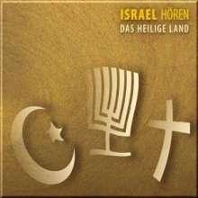 Israel hören - Das Heilige Land - Das Israel-Hörbuch, CD