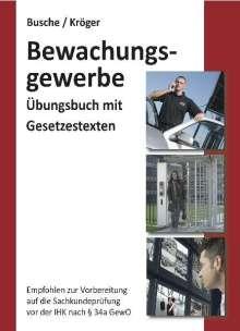 André Busche: Bewachungsgewerbe. Übungsbuch für Sachkundeprüfung und Unterrichtungsverfahren, Buch