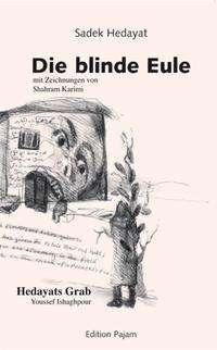 Sadek Hedayat: Die blinde Eule, Buch