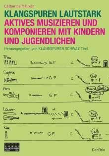 Catherine Milliken: Klangspuren Lautstark, Buch