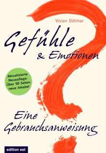 Vivian Dittmar: Gefühle & Emotionen - Eine Gebrauchsanweisung, Buch