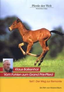 Klaus Balkenhol - Vom Fohlen zum Grand Prix-Pferd Teil 1: Der Weg zur Remonte, DVD