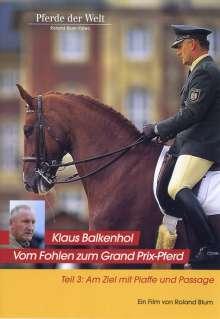 Klaus Balkenhol - Vom Fohlen zum Grand Prix-Pferd Teil 3: Am Ziel mit Piaffe und Passage, DVD