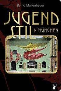 Bernd Mollenhauer: Jugendstil in München, Buch