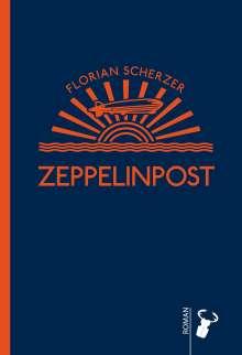 Florian Scherzer: Zeppelinpost, Buch