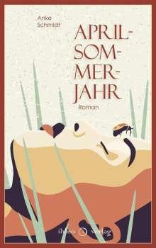 Anke Schmidt: Aprilsommerjahr, Buch
