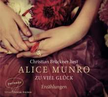 Alice Munro: Zu viel Glück, 3 CDs