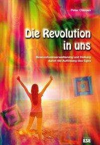 Peter Classen: Die Revolution in uns, Buch