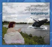Annamateur & Außensaiter - Walgesänge (Livemitschnitt), CD