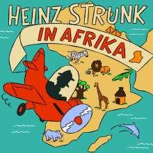 Heinz Strunk (geb. 1962): Heinz Strunk in Afrika, 3 CDs