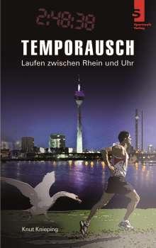 Knut Knieping: Temporausch - Laufen zwischen Rhein und Uhr, Buch