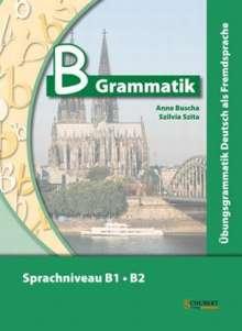 Anne Buscha: B-Grammatik. Übungsgrammatik Deutsch als Fremdsprache, Sprachniveau B1/B2, Buch
