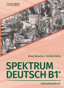 Anne Buscha: Spektrum Deutsch B1+: Lehrerhandbuch, Buch