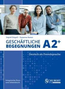 Ingrid Grigull: Geschäftliche Begegnungen A2+, Buch