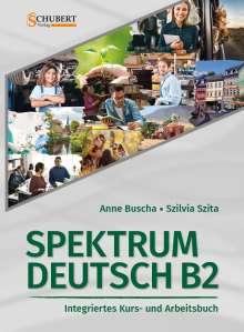 Anne Buscha: Spektrum Deutsch B2: Integriertes Kurs- und Arbeitsbuch für Deutsch als Fremdsprache, Buch