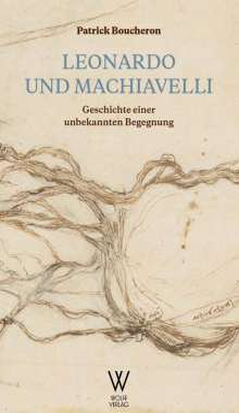 Patrick Boucheron: Leonardo und Machiavelli, Buch