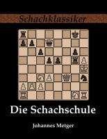 Johannes Metger: Die Schachschule, Buch