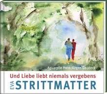 Eva Strittmatter: Und Liebe liebt niemals vergebens, Buch