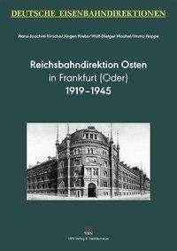 Hans-Joachim Kirsche: Reichsbahndirektion Osten 1919-1945, Buch