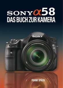 Frank Späth: Sony Alpha 58, Buch