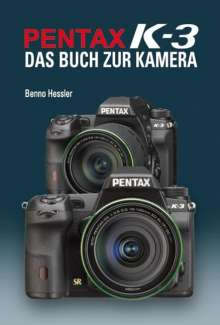 Benno Hessler: Pentax K-3, Buch