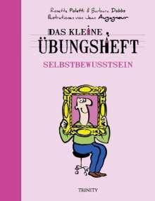 Rosette Poletti: Das kleine Übungsheft - Selbstbewusstsein, Buch