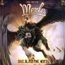 Kai Meyer: Merle 3. Das gläserne Wort, 2 CDs