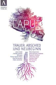 Jana Huster: edition caput 3 - Trauer, Abschied und Neubeginn, Buch