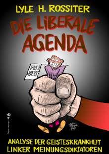 Lyle H. Rossiter: Die liberale Agenda, Buch