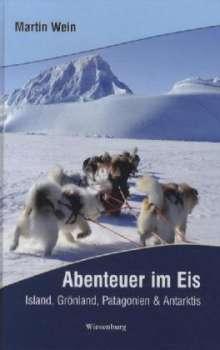 Martin Wein: Abenteuer im Eis, Buch
