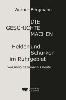 Werner Bergmann: Die Geschichte machen, Buch