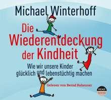 Michael Winterhoff: Die Wiederentdeckung der Kindheit, 5 CDs