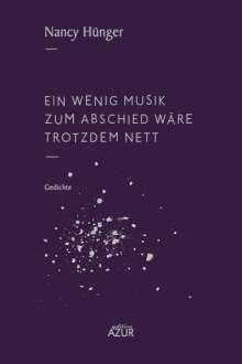 Nancy Hünger: Ein wenig Musik zum Abschied wäre trotzdem nett, Buch