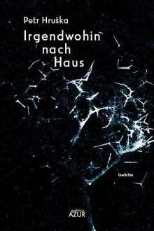 Petr Hruska: Irgendwohin nach Haus, Buch