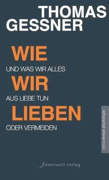 Geßner Thomas: Wie wir lieben, Buch