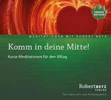Robert Th. Betz: Komm in deine Mitte! - Meditations-CD, CD