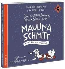 Finn-Ole Heinrich: Die erstaunlichen Abenteuer der Maulina Schmitt (3) - Ende des Universums, 2 CDs
