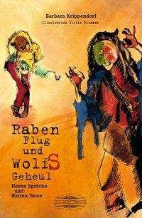 Barbara Krippendorf: Raben Flug & Wolfs Geheul, Buch
