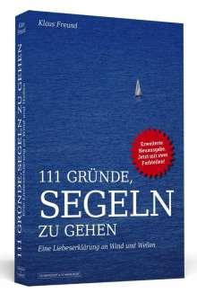 Klaus Freund: 111 Gründe, segeln zu gehen, Buch