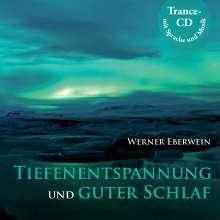 Werner Eberwein: Tiefenentspannung und guter Schlaf, CD