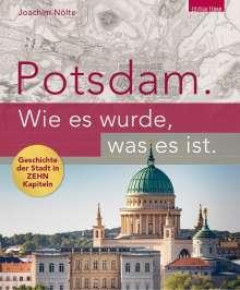 Joachim Nölte: Potsdam. Wie es wurde, was es ist., Buch