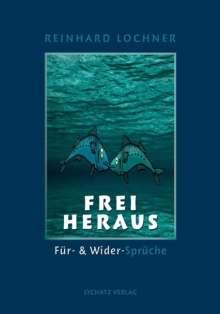 Reinhard Lochner: Frei heraus, Buch