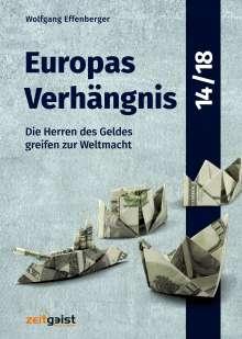 Wolfgang Effenberger: Europas Verhängnis 14/18, Buch
