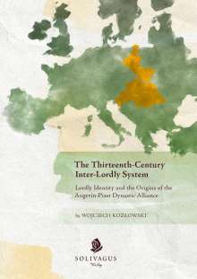 Wojciech Kozlowski: The Thirteenth-Century Inter-Lordly System, Buch
