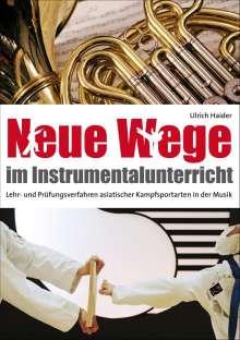 Ulrich Haider: Neue Wege im Instrumentalunterricht, Buch