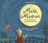 Andrea Schormair: Mia Miau - la cantante de tango / die Tangosängerin, CD