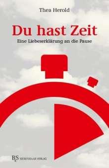 Thea Herold: Du hast Zeit, Buch