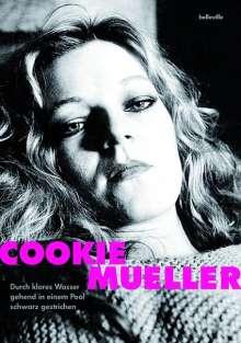 Cookie Mueller: Durch klares Wasser gehend in einem Pool schwarz gestrichen, Buch